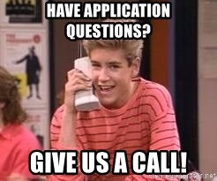 Zach Morris - Have application questions? GIve us a call!