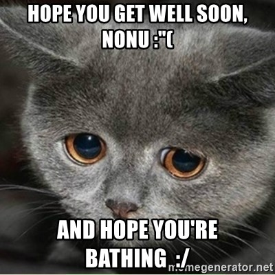 54738614 hope you get well soon, nonu \