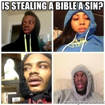 Hits Blunts - Is stealing a Bible a sin?