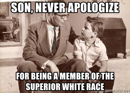 Racist Father - son, never apologize for being a member of the superior white race