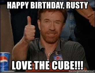 54832566 happy birthday, rusty love the cube!!! chuck norris approves