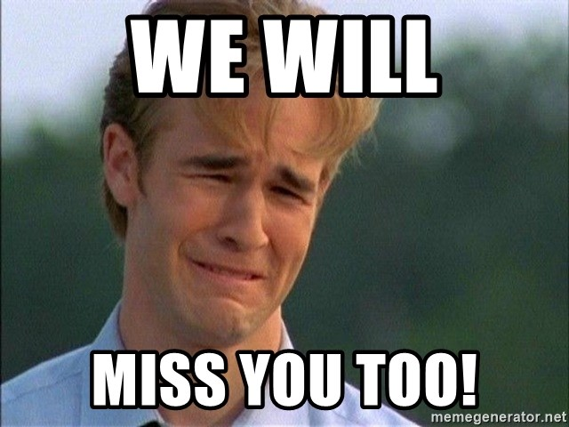 Dawson Crying - We will Miss you too!