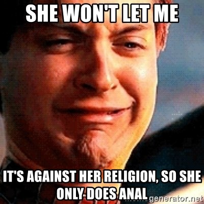 Why wont she do anal