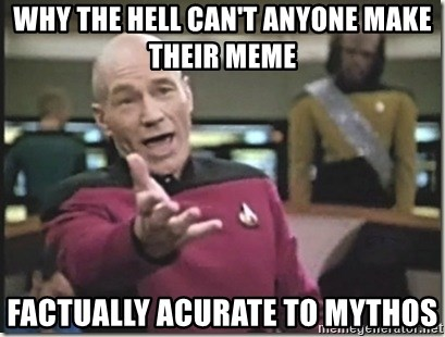 star trek wtf - WHY THE HELL CAN'T ANYONE MAKE THEIR MEME FACTUALLY ACURATE TO MYTHOS