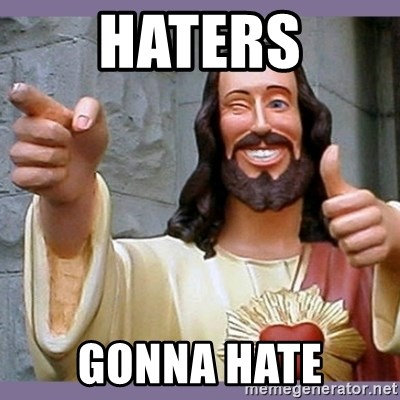buddy jesus - haters gonna hate
