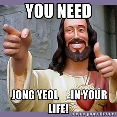 buddy jesus - You need  Jong Yeol      in your life!