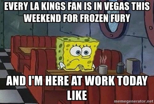 Coffee shop spongebob - Every la kings fan is in Vegas this weekend for frozen fury and I'm here at work today like