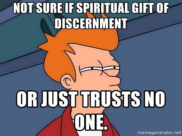Futurama Fry - Not sure if Spiritual Gift of Discernment ...