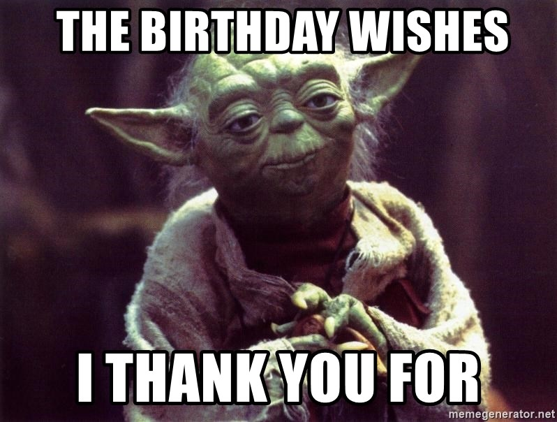 Yoda - the birthday wishes I thank you for