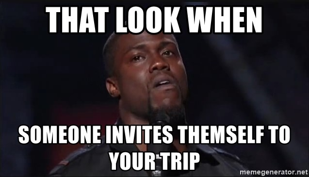 Kevin Hart Face - that look when someone invites themself to your trip