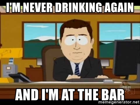 south park aand it's gone - I'M NEVER DRINKING AGAIN AND I'M AT THE BAR
