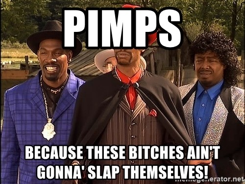 Dave Chappelle Player Haters - Pimps Because these bitches ain't gonna' slap themselves!
