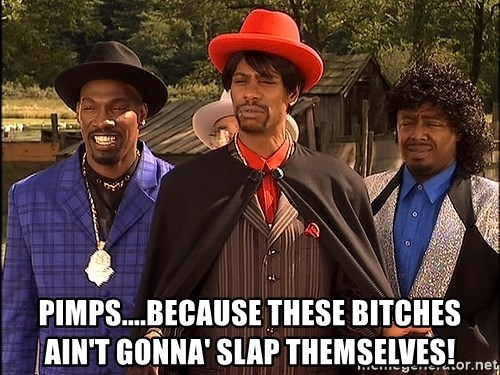 Dave Chappelle Player Haters - Pimps....because these bitches ain't gonna' slap themselves!