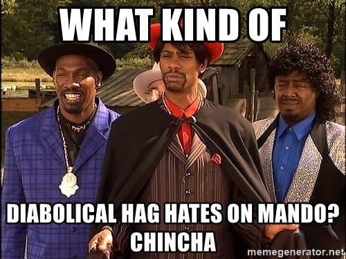 Dave Chappelle Player Haters - What kind of diabolical hag hates on mando? chincha