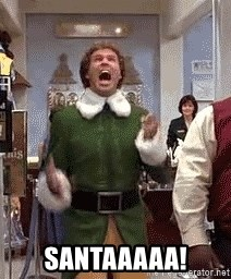 Buddy the Elf (scream) - SANTAAAAA!