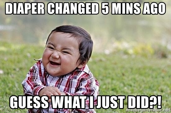 Evil Asian Baby - Diaper changed 5 mins ago Guess what I just did?!