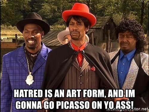 Dave Chappelle Player Haters - hatred is an art form, and im gonna go picasso on yo ass!