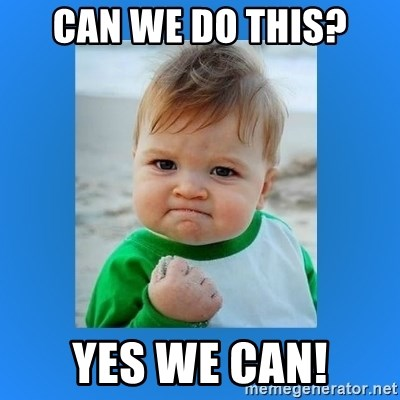 yes baby 2 - Can we do this? yes we can!