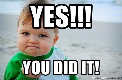 Yes You Did It Fist Pump Baby Meme Generator