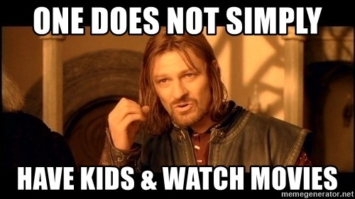 Lord Of The Rings Boromir One Does Not Simply Mordor - one does not simply have kids & watch movies