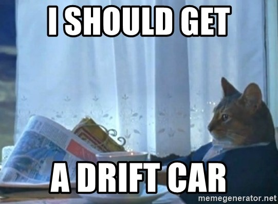 newspaper cat realization - I Should get a Drift Car
