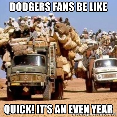 BandWagon - Dodgers fans be like Quick! It's an even year