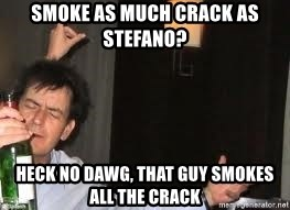 Drunk Charlie Sheen - smoke as much crack as stefano? heck no dawg, that guy smokes all the crack