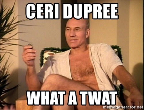 Sexual Picard - Ceri Dupree What a TWAT