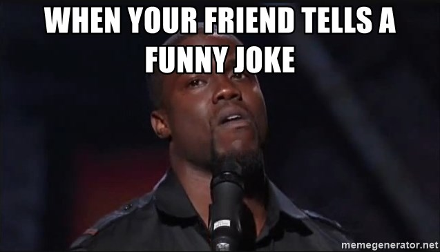 Kevin Hart Face - When your friend tells a funny joke