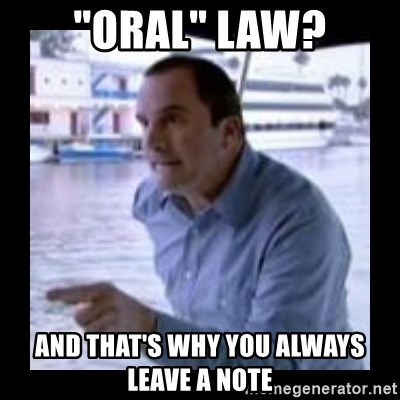 """Arrested Development Warning  - """"Oral"""" law? And that's why you always leave a note"""