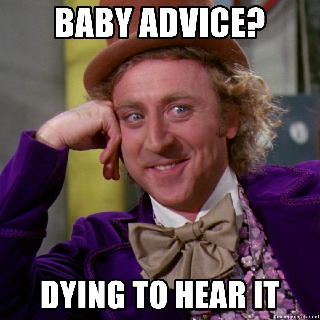 Willy Wonka - baby advice? Dying to hear it