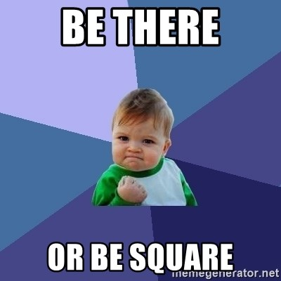 Success Kid - BE THERE or BE Square