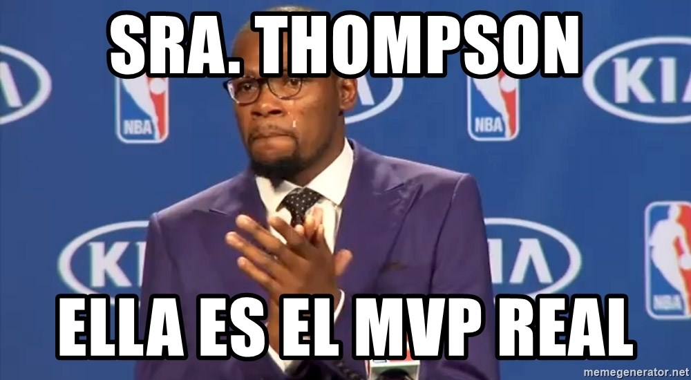 KD you the real mvp f - Sra. Thompson Ella es el MVP real