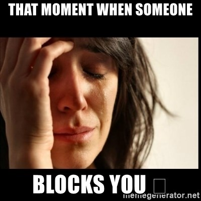 You blocks when someone How to