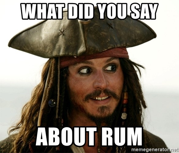 Jack.Sparrow. - What did you say  about rum