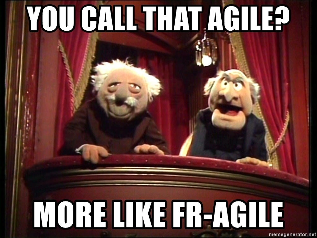 Muppets Old Men - You call that Agile? More like Fr-Agile