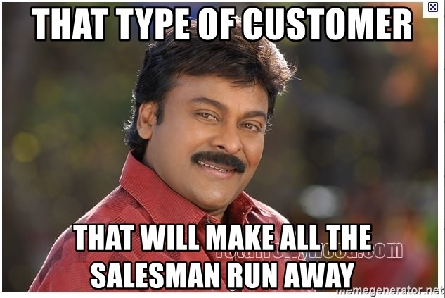 Typical Indian guy - That type of customer That will make all the salesman run away