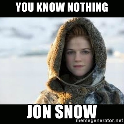 Ygritte - You know Nothing Jon Snow