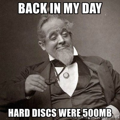1889 [10] guy - Back in my day hard discs were 500MB