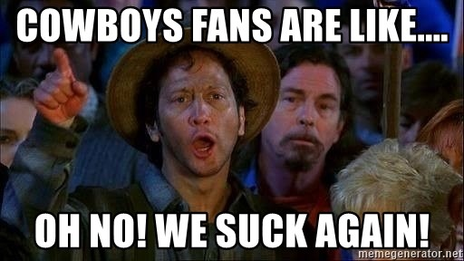55790168 cowboys fans are like oh no! we suck again! rob schneider