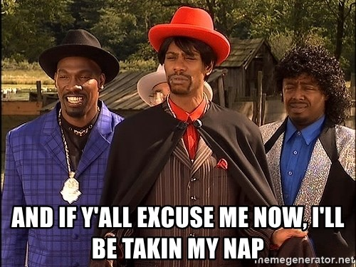 Dave Chappelle Player Haters - And if y'all excuse me now, I'll be takin my nap