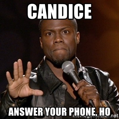 55857166 candice answer your phone, ho kevin hart meme generator