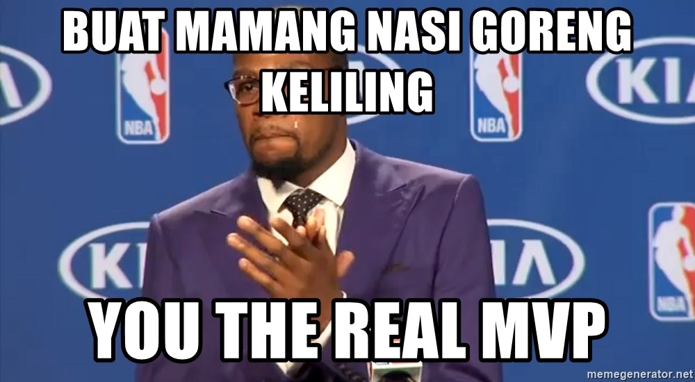 KD you the real mvp f - buat mamang nasi goreng keliling YOU THE REAL MVP