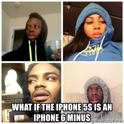 Hits Blunts - What if the iphone 5s is an iphone 6 minus