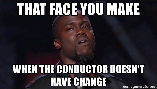 Kevin Hart Face - That face you make when the conductor doesn't have change