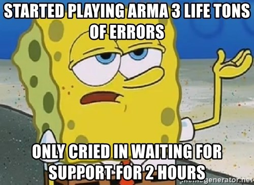 Started playing ArmA 3 life tons of errors only cried in