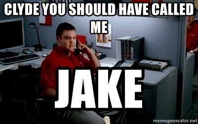 Jake From State Farm - clyde you should have called me jake