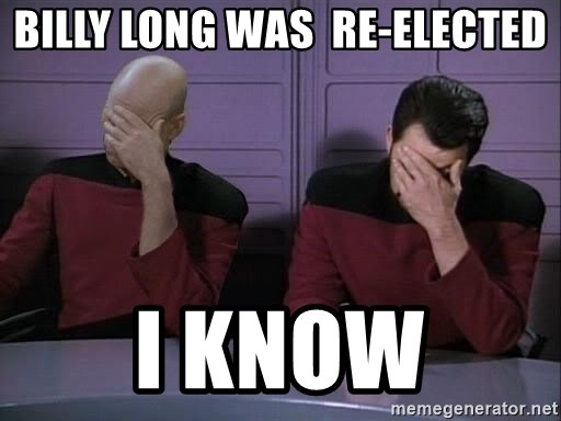 Picard-Riker Tag team - Billy Long was  re-elected I know