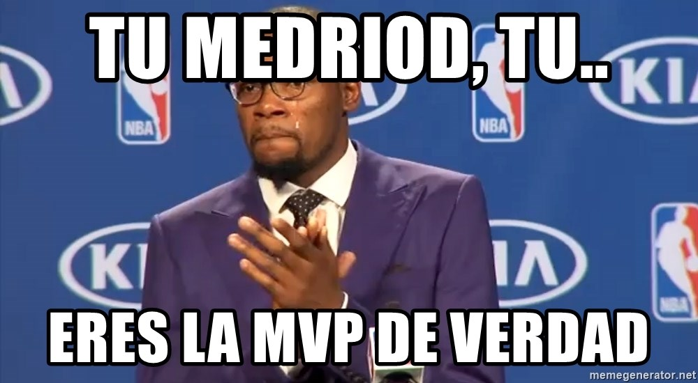 KD you the real mvp f - Tu MeDriod, tu.. eres la MVP de verdad