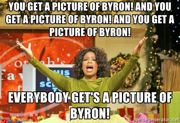 Oprah Gives Away Stuff - You get a picture of Byron! And you get a picture of Byron! and you get a picture of Byron! Everybody get's a picture of Byron!